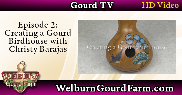 Episode 2: Creating a Gourd Birdhouse with Christy Barajas