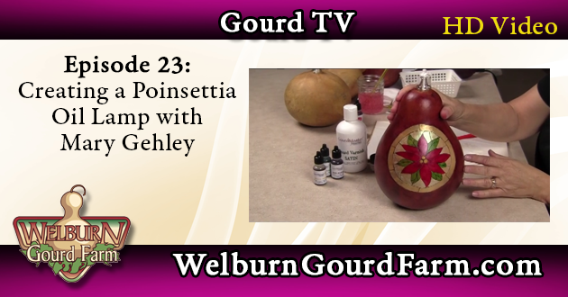 Episode 23: Create a Beautiful Poinsettia Gourd Oil Lamp with Mary Gehley