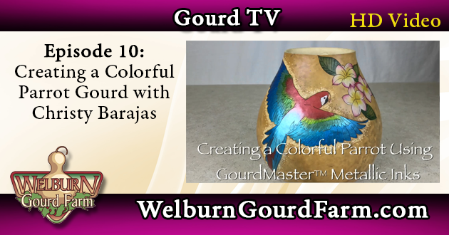 Episode 10: Creating a Beautiful Parrot Gourd Using GourdMaster(TM) Metallic Inks with Christy Barajas