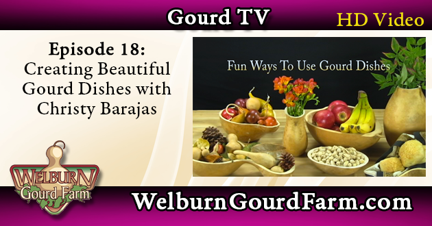 Episode 18: Creating Beautiful Gourd Dishes with Chrisy Barajas