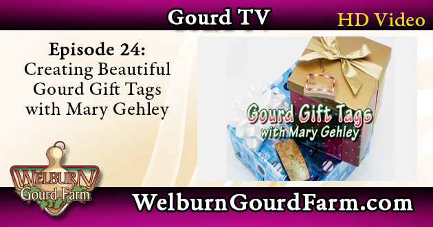 Episode 24: How to Create Gourd Gift Tags with Mary Gehley