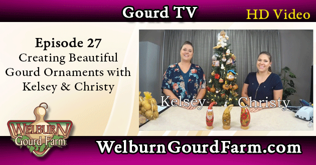 Episode 27: Creating Beautiful Gourd Ornaments with Kelsey and Christy