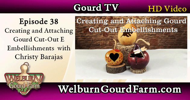 38: Creating and Attaching Gourd Cut-Out Embellishments with Christy Barajas